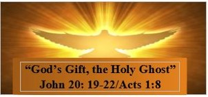 God's Gift, the Holy Ghost